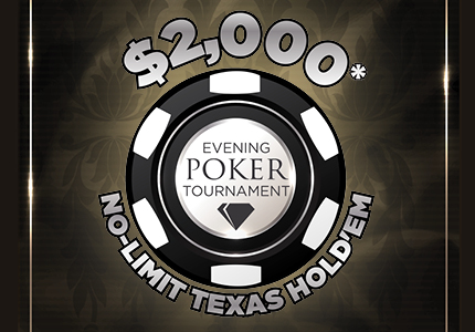 $2,000 Evening No-Limit Texas Hold'Em Poker Tournament