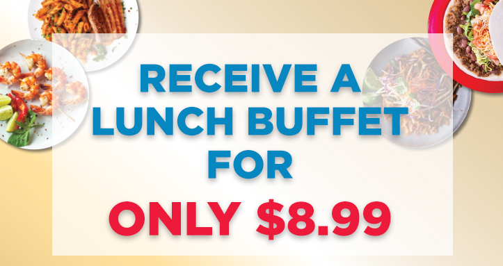 $8.99 LUNCH BUFFET