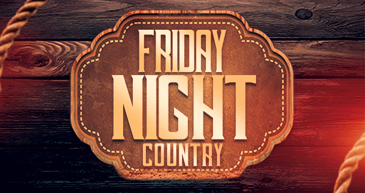 FRIDAY NIGHT COUNTRY