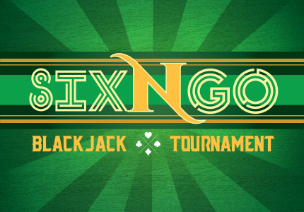 6 N' GO BLACKJACK TOURNAMENT