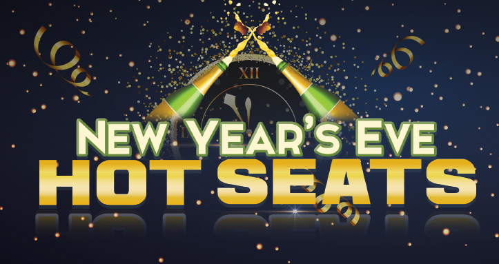 NEW YEAR'S EVE HOT SEATS