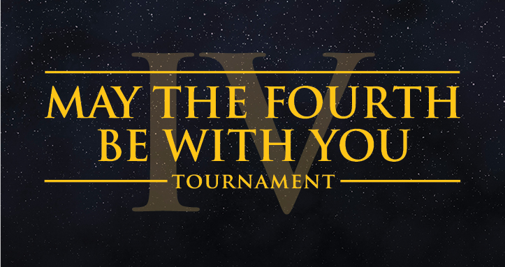 MAY THE 4th BE WITH YOU TOURNAMENT