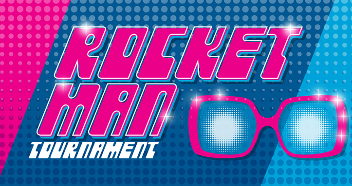 ROCKET MAN TOURNAMENT
