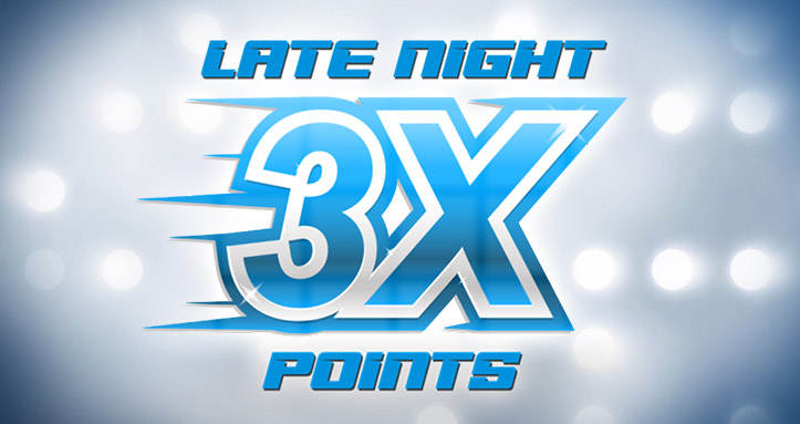 Late Night 3X Points
